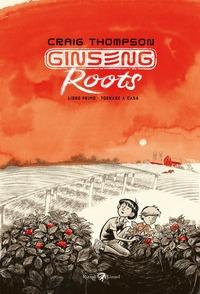 Ginseng Roots. Libro primo: Tornare a casa