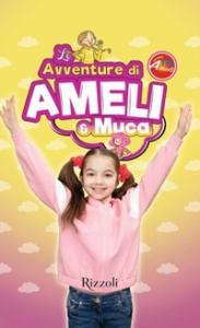 Le avventure di Ameli & Muca