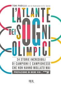 L' atlante dei sogni olimpici