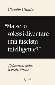'Ma se io volessi diventare una fascista intelligente?'