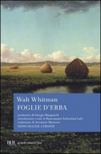 Foglie d'erba / Walt Whitman ; prefazione di G. Manganelli ; scelta, introd. e note di B. Tedeschini Lalli ; trad. di A. Marianni