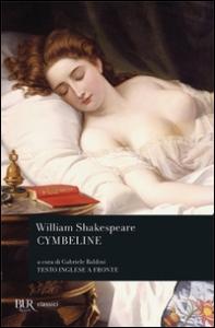 Cymbeline / William Shakespeare ; introduzione, traduzione e note di Gabriele Baldini