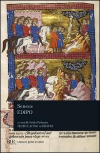 Edipo / Lucio Anneo Seneca ; introduzione, traduzione e note di Guido Paduano