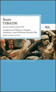 Tebaide / Publio Papinio Stazio ; introduzione di William J. Dominik ; traduzione di Giovanna Faranda Villa