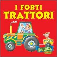 I forti trattori
