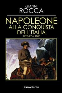 Napoleone alla conquista dell'Italia 1796-97 e 1800