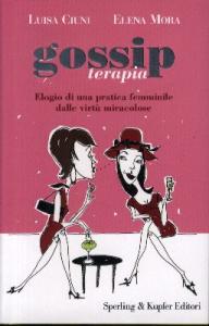 Gossip terapia / Luisa Ciuni, Elena Mora