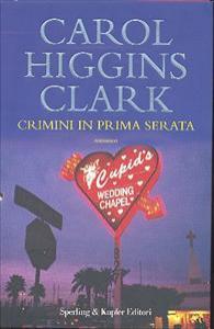 Crimini in prima serata / Carol Higgins Clark ; traduzione di Maria Barbara Piccioli