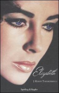 Elizabeth / J. Randy Taraborrelli ; prefazione di Giancarlo Zappoli