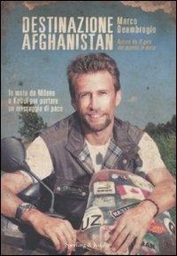 Destinazione Afghanistan / Marco Deambrogio