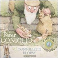 Peter coniglio e i coniglietti Flopsy / [basato sulle storie originali di Beatrix Potter]
