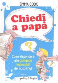 Chiedi a papà / Emma Cook ; traduzione di Rosanna Carrera