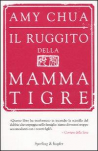 Il ruggito della mamma tigre / Amy Chua ; traduzione di Claudia Lionetti