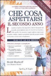 Che cosa aspettarsi il secondo anno / Heidi Murkoff ; con Sharon Mazel ; traduzione di Giovanni Ballarin e Anna Fontebuoni