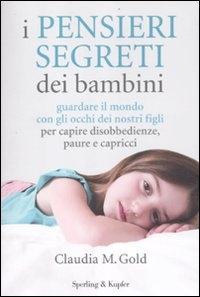 I pensieri segreti dei bambini / Claudia M. Gold ; traduzione di Eliane Nortey