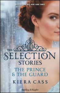 The selection stories. The prince & The guard