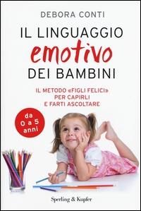 Il linguaggio emotivo dei bambini / Debora Conti