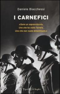 I carnefici / Daniele Biacchessi