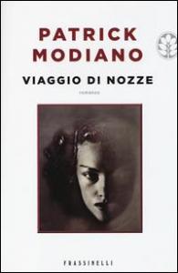 Viaggio di nozze / Patrick Modiano ; traduzione di Leonella Prato Caruso