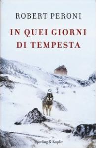 In quei giorni di tempesta / Robert Peroni ; con Francesco Casolo