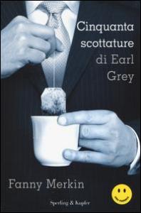 Cinquanta scottature di Earl Grey
