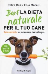 Barf, la dieta naturale per il tuo cane