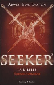 Seeker. [2]: La ribelle