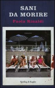 Sani da morire / Paola Rinaldi