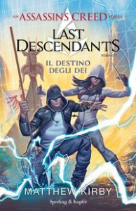 Assassin's Creed: last descendants. [3]: Il destino degli dei