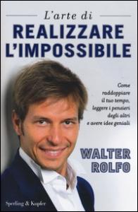 L'arte di realizzare l'impossibile