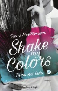 Shake my colors. Persa nel buio