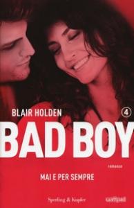 Bad boy. [4]: Mai e per sempre