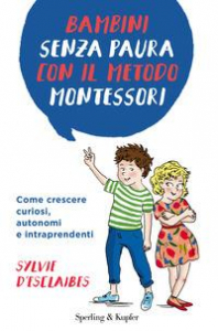 Bambini senza paura con il metodo Montessori