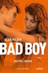 Bad boy. Mai più e ancora