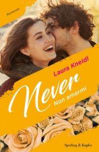 Never. Non amarmi