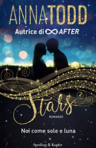 Stars. [2]: Noi come sole e luna