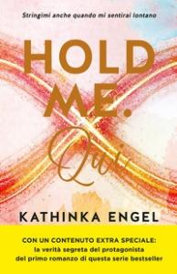 Hold me. Qui