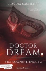 Doctor Dream. Tra sogno e incubo