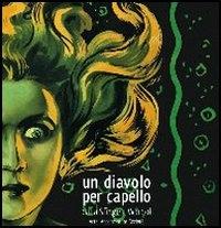 Un diavolo per capello: dalla sfinge a Warhol