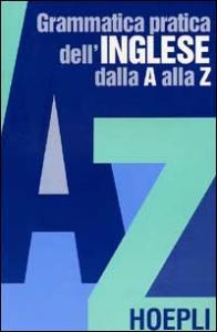 Grammatica pratica dell'inglese dalla A alla Z
