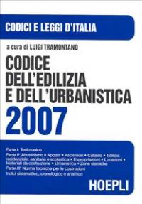 Codice dell'edilizia e dell'urbanistica 2007