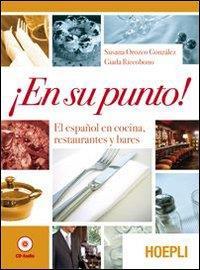En su punto! : el español en cocina, restaurantes y bares / Susana Orozco González, Giada Riccobono