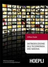 Introduzione all'economia dei media / Gillian Doyle ; edizione italiana a cura di Giuseppe Richeri