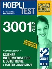 3001 quiz per le prove di ammissione alle lauree specialistiche in scienze infermieristiche e ostetriche e master universitari