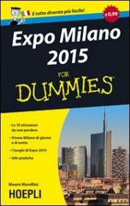 Expo Milano 2015 for dummies / di Mauro Morellini