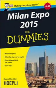 Milan Expo 2015 : for dummies / Mauro Morellini ; [traduzione di Leslie Thomas]