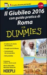 Giubileo 2016 con guida pratica di Roma for dummies