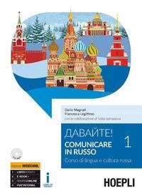 Davajte! : comunicare in russo : corso di lingua e cultura russa / Dario Magnati, Francesca Legittimo ; con la collaborazione di Sofia Iashaiaeva. 1
