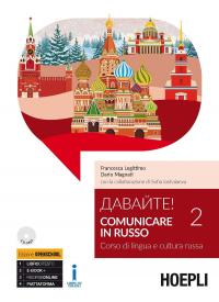 Davajte! : comunicare in russo : corso di lingua e cultura russa / Dario Magnati, Francesca Legittimo ; con la collaborazione di Sofia Iashaiaeva. 2
