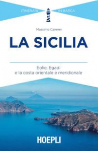La Sicilia : Eolie, Egadi e la costa orientale e meridionale / Massimo Caimmi